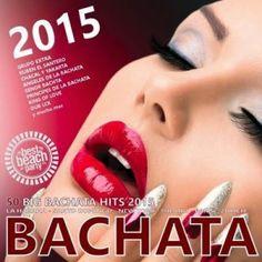 Bachatas 2015 – 50 Big Bachata Romántica Hits