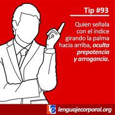 Tip 93: Cuando quieren opinar sobre lo que dices…Cuando estés escuchando una opinión o una observación, presta atención a la manera como la persona señala al aire: hacerlo con el...
