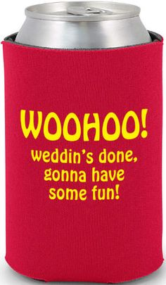 This item has 6 different koozie product options to customize: Collapsible Foam, Bottle Sleeve, Can Sleeve, Zippered Bottle, Indestructible Foam & Neoprene! Funny Wedding Advice, Funny Wedding Cards, Wedding Quotes, Wedding Humor, Wedding Koozies, Gifts For Wedding Party, Wedding Things, Wedding Stuff, Best Wedding Toasts