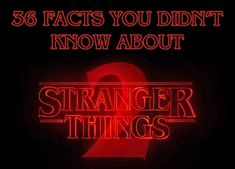 """36 """"Stranger Things 2"""" Facts For All You Addicts Out There"""
