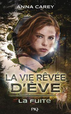La Vie Rêvée d'Eve de Anna Carey