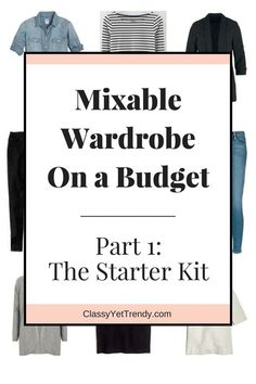 Mixable Wardrobe On a Budget Part 1 The Starter Kit - find out what to include in your mixable wardrobe like a chambray shirt, striped top, blazer, jeans, cardigan, tee and skirt.