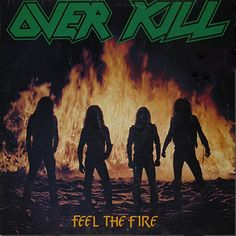 """The almighty Overkill! Hopefully seeing them in May. Either them or Death are my favorite band, they seem to alternate from time to time. This album is probably my favorite, their debut """"Feel the Fire"""". Such a rad band. :)"""