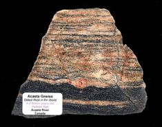 Fragment of Acasta gneiss    The Acasta Gneiss  is a tonalite gneiss in the Slave craton in Northwest Territories, Canada. The rock body ...