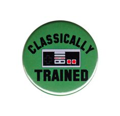 Classically Trained Button Badge Pin Funny by AlienAndEarthling