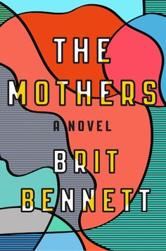 """(B+) (1011) """"...[a] fantastic debut novel ... The genius of The Mothers is how Bennett uses those feelings in service to a story that could take place in any part of American society ... """" –BETHANNE PATRICK, THE WASHINGTON POST"""