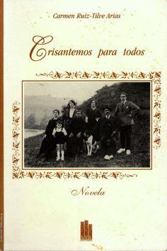 Crisantemos para todos : novela / Carmen Ruiz-Tilve Arias ; colofón Carmen Gómez Ojea. -- [2a ed.]. -- Oviedo : KRK Ediciones, 1994 en http://absysnet.bbtk.ull.es/cgi-bin/abnetopac?TITN=542280