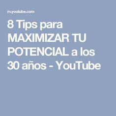 8 Tips para MAXIMIZAR TU POTENCIAL a los 30 años - YouTube