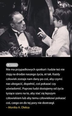 Nie ma przypadkowych spotkań i ludzie też nie stają na drodze naszego życia, ot tak. ... Favorite Quotes, Best Quotes, Life Quotes, Insprational Quotes, More Words, Poetry Quotes, Motto, Quotations, Texts