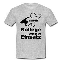 Super Kollege - tolle Shirts und Geschenke für heldenhafte Kollegen. #kollege #kollegen #mitarbeiter #büro #arbeitsplatz #arbeit #danke #shirts #geschenke