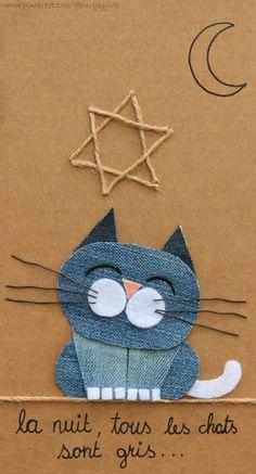 """La nuit, tous les chats sont gris !!  À noite todos os gatos são pardos!! reciclagem em """"jeans"""""""