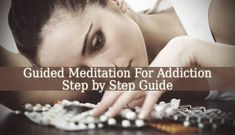This powerful Guided Meditation For Addiction will help you to reach recovery through mindfulness. It helps you to control your thoughts and cravings.