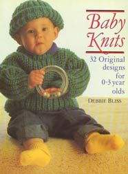 Baby Knits by Debbie Bliss; an eclectic collection from the classic designer of sweaters, toys, onesies and more.  I have the book and kept meaning to make a couple projects when my kids were little, but never did.  Check your local library.