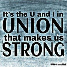 Unions have always made America strong.