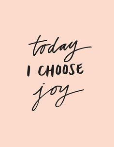 choose joy today :)