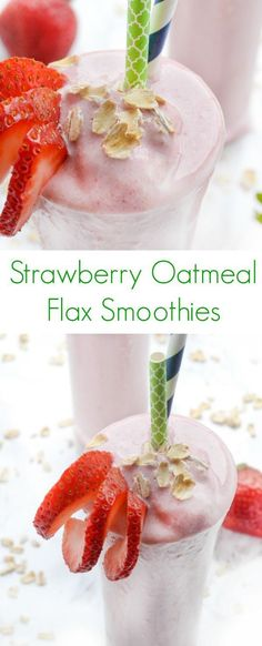 Strawberry Oatmeal Flax Smoothies - a fruity, protein-packed breakfast recipe