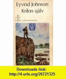 Krilon Sjalv Eyvind Johnson ,   ,  , ASIN: B006FBWAF6 , tutorials , pdf , ebook , torrent , downloads , rapidshare , filesonic , hotfile , megaupload , fileserve