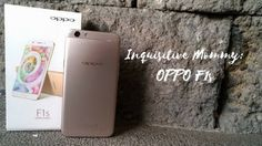 Inquisitive Mommy: OPPO F1s