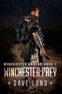 Winchester: Prey Winchester Undead Book 2