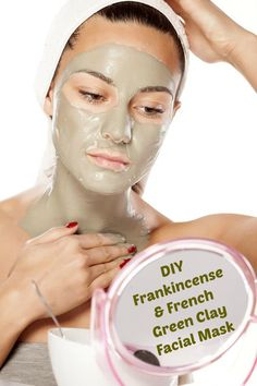 DIY Frankincense & French Green Clay Mask (Purifying and Skin Firming)  Fights blemishes.  Shrinks pores.