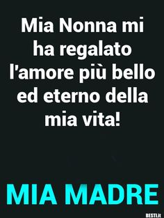 Mom Son, Mom And Dad, Italian Life, For You Song, To My Mother, Cute Love Quotes, I Love You, Me Quotes, Encouragement