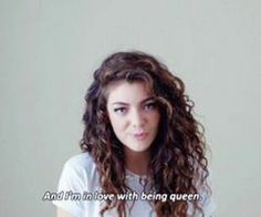 """""""And i'm in love with being queen"""""""