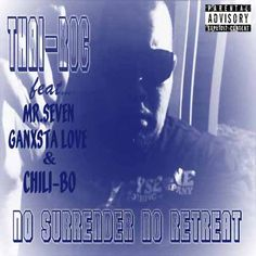 https://flic.kr/p/fjyQ6P | Thai-Roc - No Surrender No Retreat (feat. Chili-Bo) | Chili-Bo Appears Courtesy Of Drink-A-Lot Records Visit Us @ www.chilibomusic.com #chilibo #chilibomusic #rap #hiphop #westcoastrap #drinkalotrecords #westcoasthiphop #albumcover #rapmusic #music #undergroundHipHop #gangstarap #undergroundrap #hiphopmusic #indieartist #independentmusic