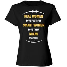Smart women love Miami football | If you are a Miami football fan this shirt is for you or a friend.