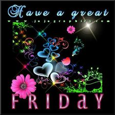 Have a great Friday quotes quote friday happy friday tgif days of the week friday quotes friday love happy friday quotes Good Morning Friday, Friday Love, Have A Great Friday, Friday Weekend, Good Morning Friends, Good Morning Good Night, Good Morning Wishes, Happy Weekend, Finally Friday