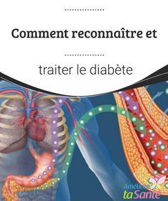 Comment reconnaître et traiter le diabète  Le diabète est une maladie de plus en plus fréquente de nos jours. Venez découvrir ses symptômes et apprenez à traiter le diabète.