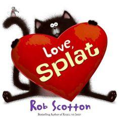 Love, Splat (Splat the Cat) - http://www.bestchildrenbook.com/love-splat-splat-the-cat/