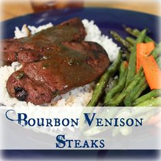 Bourbon Venison Steaks | My Wild Kitchen - Your destination for wild recipes