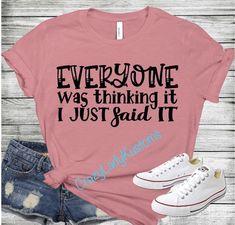 Everyone Was Thinking It T-shirt  Womens Tee Funny T-shirt | Etsy