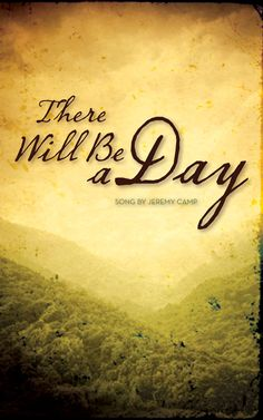 Jeremy Camp - There Will Be A Day; this is seriously one of my favorite songs. Christian Music Lyrics, Christian Music Artists, Christian Singers, Christian Quotes, Christian Artist, Praise Songs, Worship Songs, Praise And Worship, Jeremy Camp