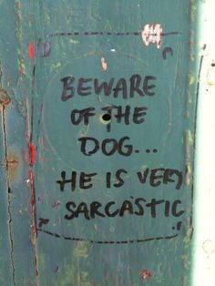 Beware of the dog... Philippine humor is the best! #biased #lol