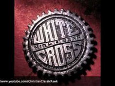 "Track 09 ""Gonna Keep On"" - Album ""High Gear"" - Artist ""Whitecross"""