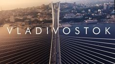 Best of Vladivostok & Primorye beauty Aerial drone flights/ Владивосток ...