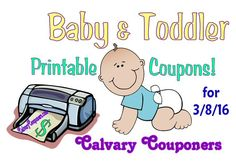 Baby and Toddler Coupons for 3-8-16 Calvary Couponers and Crafters