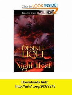 Night Heat (9781419964565) Desiree Holt , ISBN-10: 1419964569  , ISBN-13: 978-1419964565 ,  , tutorials , pdf , ebook , torrent , downloads , rapidshare , filesonic , hotfile , megaupload , fileserve