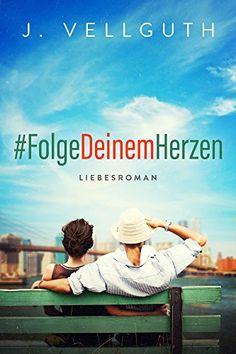 #FolgeDeinemHerzen: Liebesroman von J. Vellguth https://www.amazon.de/dp/B01H2MXIAW/ref=cm_sw_r_pi_dp_A7azxbF3RA1GK