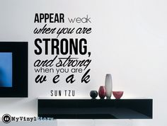"""Sun Tzu Quote Art of War Wall Decal """"Appear Weak When You Are Strong, and Strong When You Are Weak"""" 17x25 Inches"""