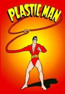 Plastic Man!