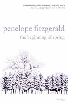 Penelope Fitzgerald 'the beginning of spring'...such a slight novel in physical form but fathoms deep. At the same time, delightful. I enjoyed this insightful essay reviewing it, as well.