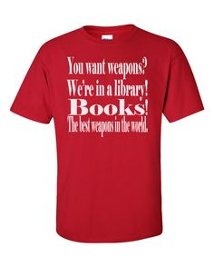 """Dr. Who Inspired T-Shirt - """"You want weapons? We're in a library!"""" Quote Tee Great Gift for English Teachers Librarians Whovians Men Women on Etsy, $17.00 CAD"""