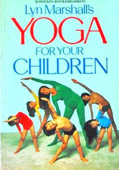 1978: Yoga For Your Children – Lyn Marshall (vintage yoga book) ...... #vintageyoga #yogahistory #vintagebooks #yogabooks #1970s #yoga #om