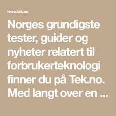 Norges grundigste tester, guider og nyheter relatert til forbrukerteknologi finner du på Tek.no. Med langt over en million brukere i uken er ingen større enn oss. Math Equations