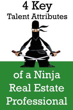 4 Key Talent Attributes of a Ninja Real Estate Professional  http://bhgrealestateblog.com/2013/09/16/talent-attributes-of-a-ninja-real-estate-professional/