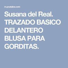 Susana del Real. TRAZADO BASICO DELANTERO BLUSA PARA GORDITAS.