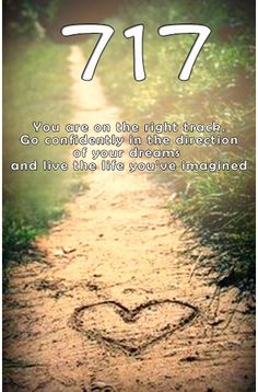 The repeating Angel Number 717 indicates that positive changes in your life have put you on the right track in regards to your life purpose and mission.  Keep up the great work you have been doing and you will continue to manifest your 'good'. You are encouraged to follow your intuition and the guidance from the angels regarding your next steps.