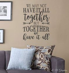 we may not have it all together but together we have it all vinyl wall decal quotes decalswords for the wall home decor family quotes by